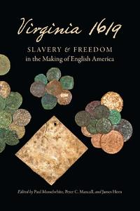 Virginia 1619: Slavery and Freedom in the Making of English America [Paperback]